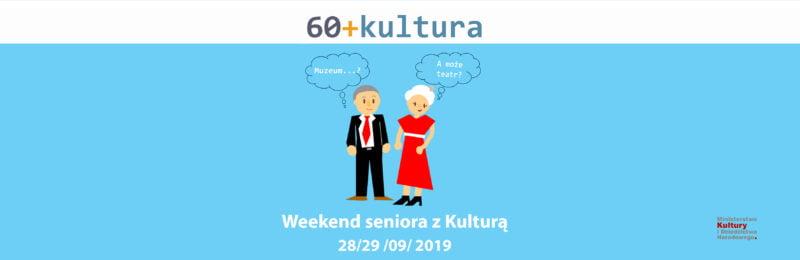 60+Kultura Weekend Seniora z Kulturą
