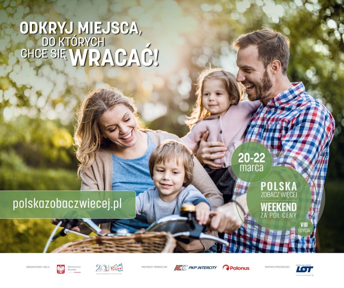 Polska Zobacz Więcej – Weekend za pół ceny 20-22.03.2020 r.