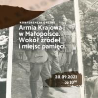 20.09.2021 r. Konferencja naukowa Armia Krajowa w Małopolsce. Wokół źródeł i miejsc pamięci